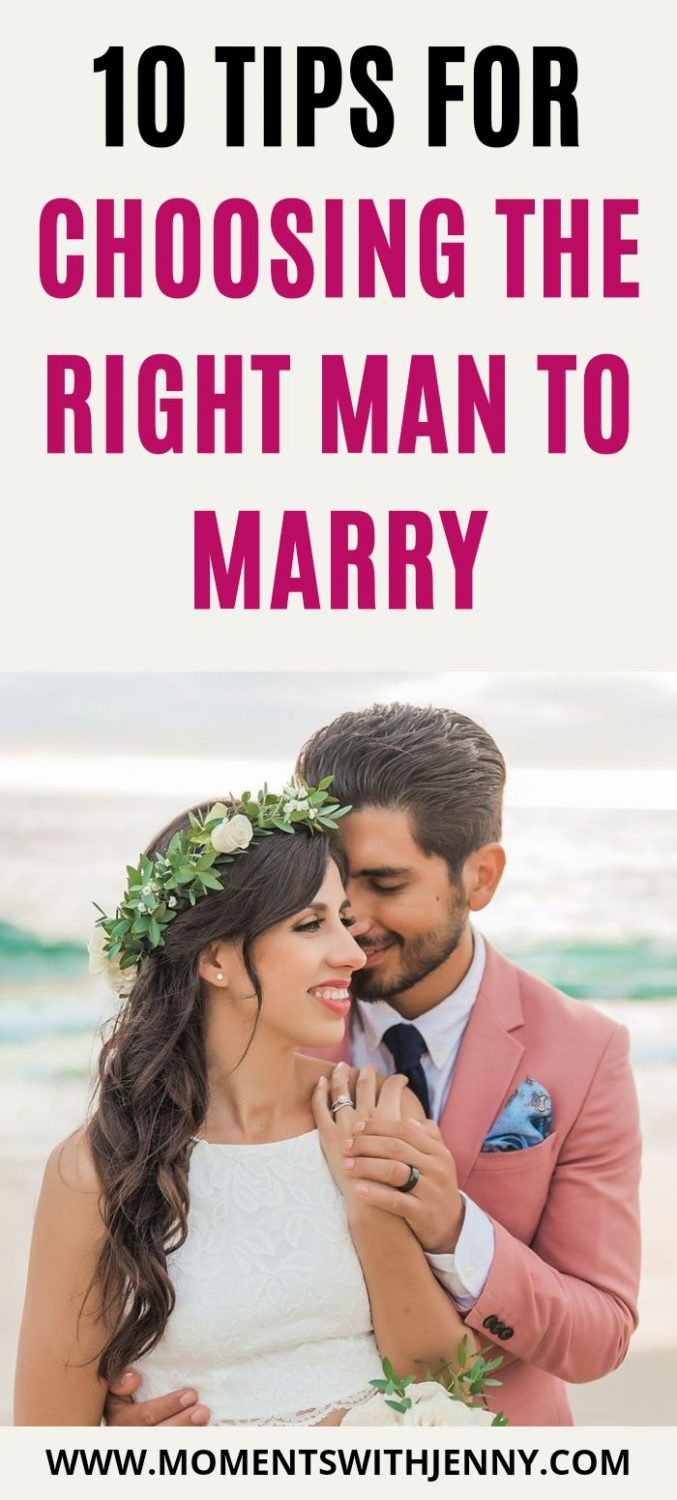 10 tips for choosing the right man to marry