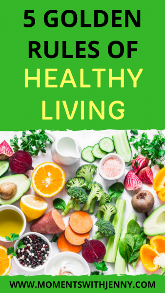 5 Golden Rules Of Healthy Living