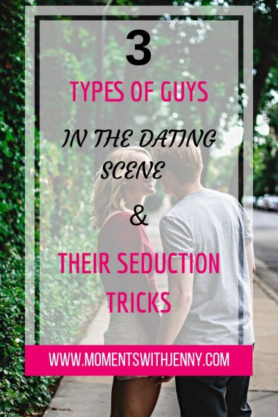3 types of guys in the dating scene