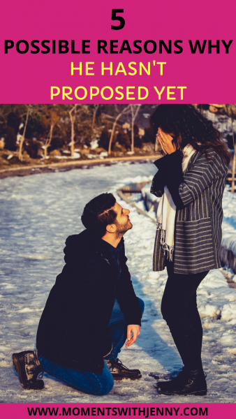 Why he hasn't proposed yet