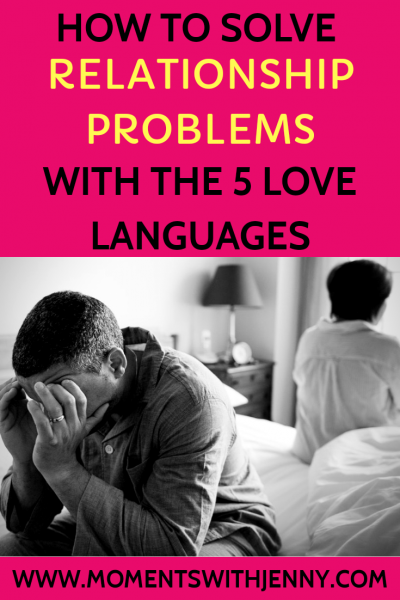 How to solve relationship problems with the 5 love languages