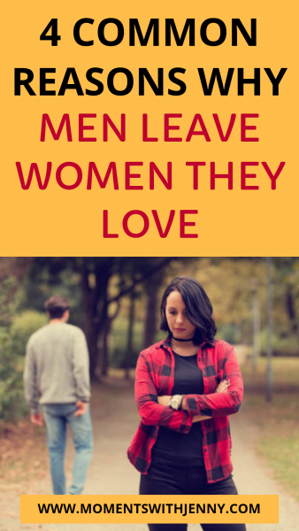 4 Common Reasons Why Men Leave Women They Love