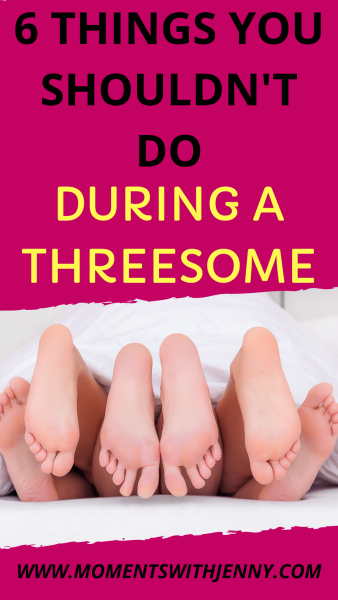 6 things you shouldn't do during a threesome