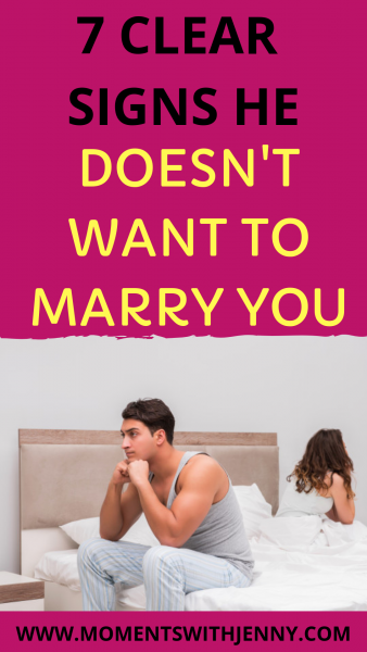 7 sign he doesn't want to marry you