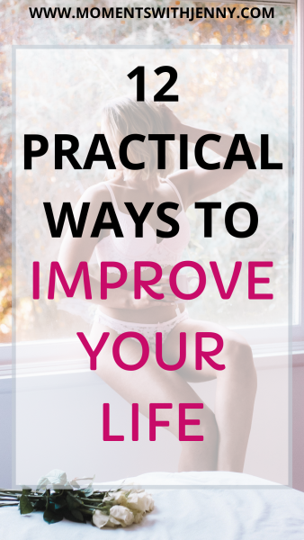 12 practical ways to improve your life
