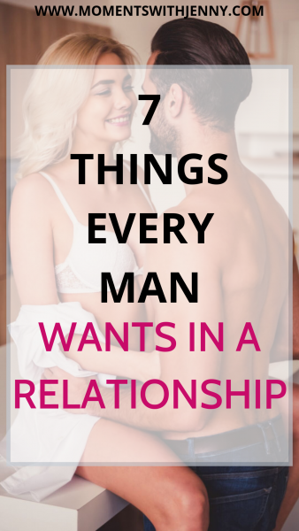 7 things every man really wants in a relationship