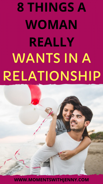 8 things a woman really wants in a relationship