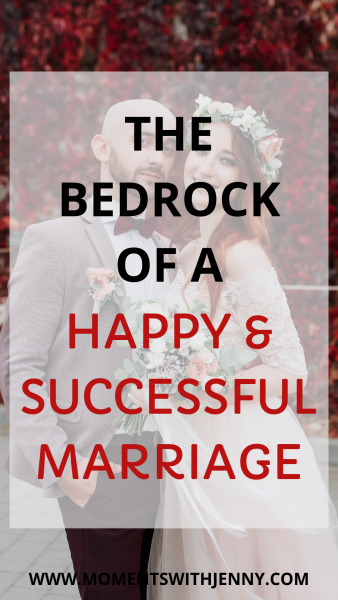The bedrock of a happy and successful marriage