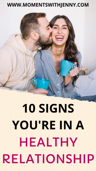 10 signs you're in a healthy relationship