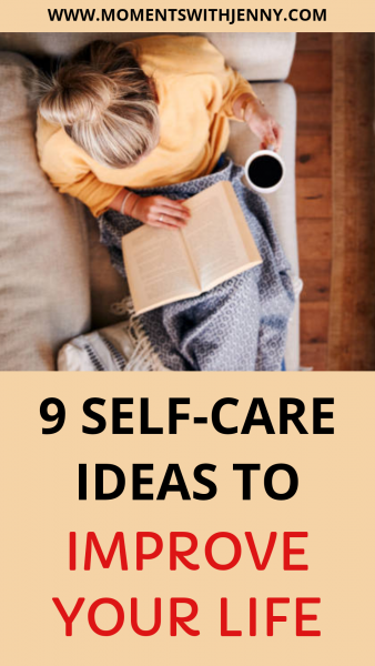 9 Easy Self-Care Ideas to Improve Your Life