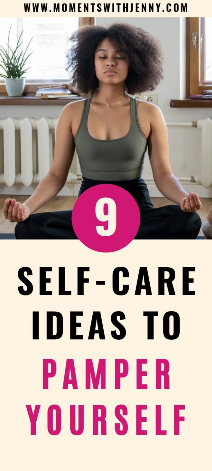 9 Self-care Ideas To Pamper Yourself