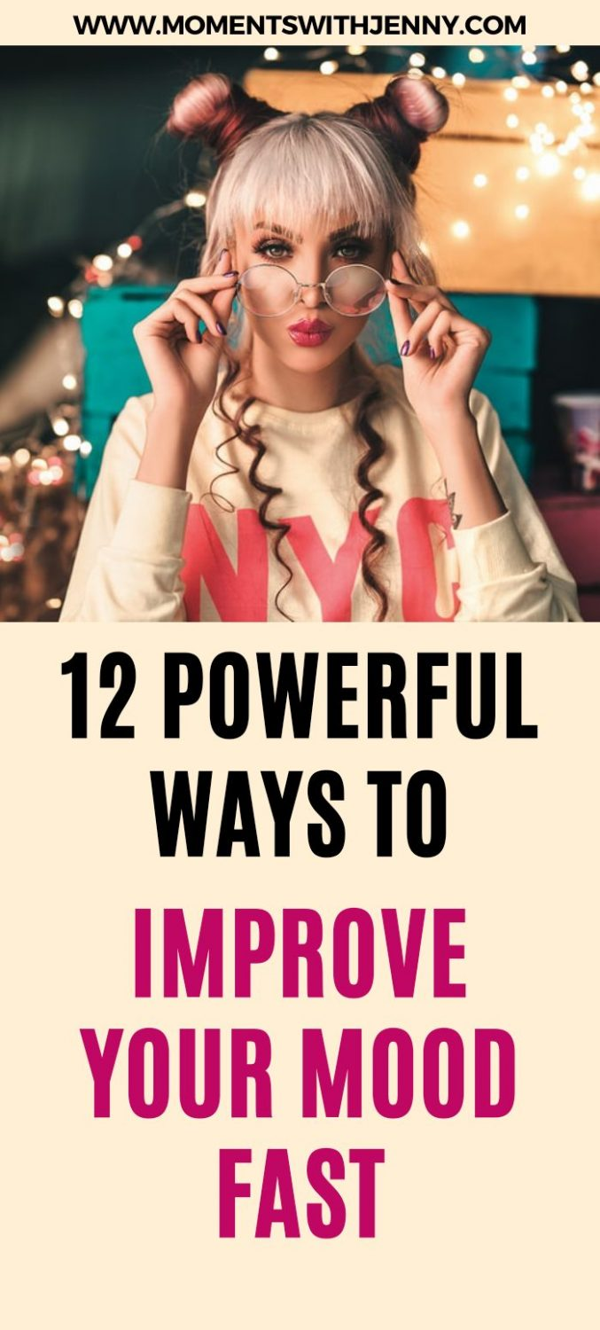 12 Powerful Ways To Improve Your Mood