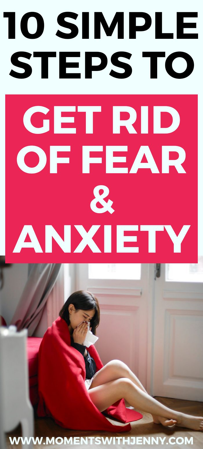 How to get rid of fear and anxiety