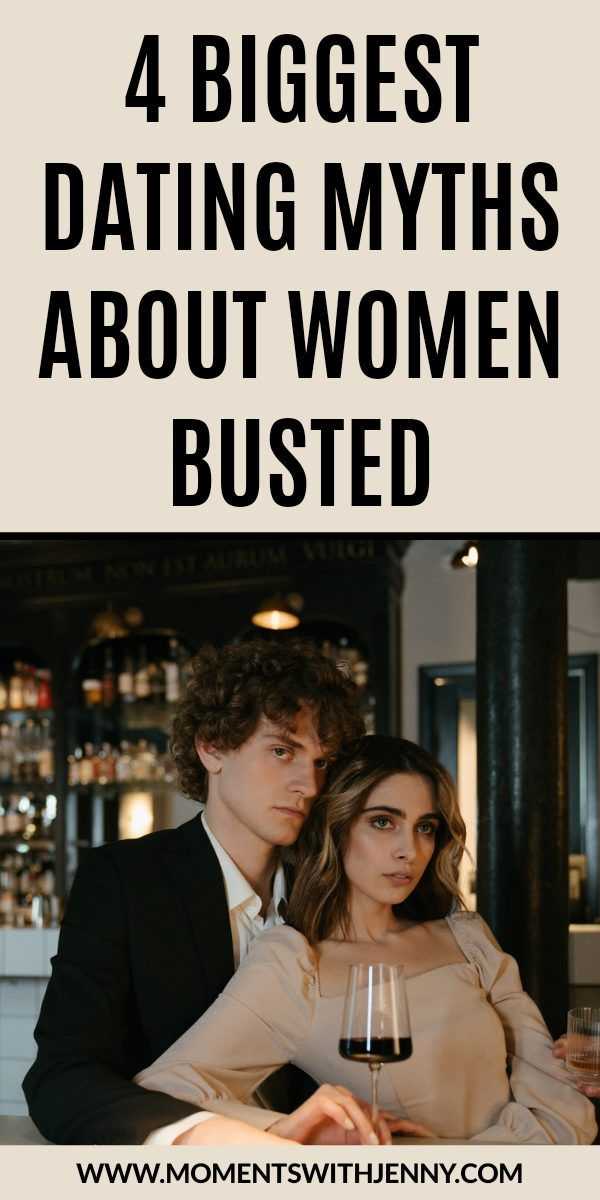 4 Biggest Dating Myths About Women Busted