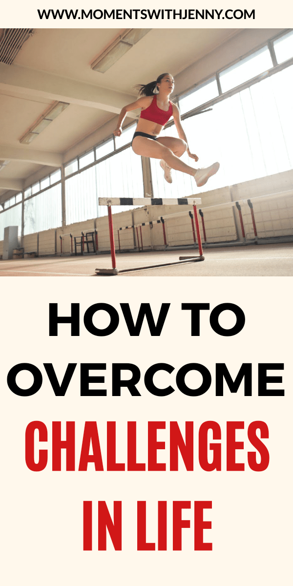 How to overcome challenges in life