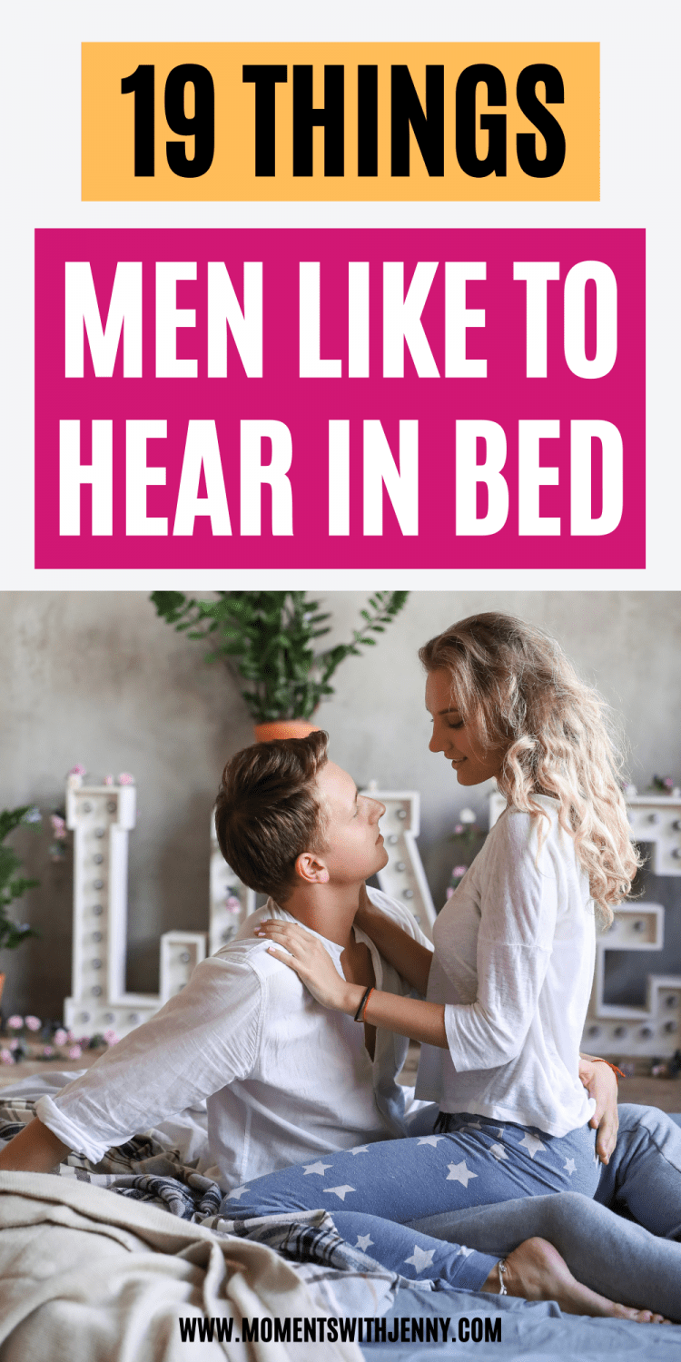 19 Things Men Want To Hear In Bed