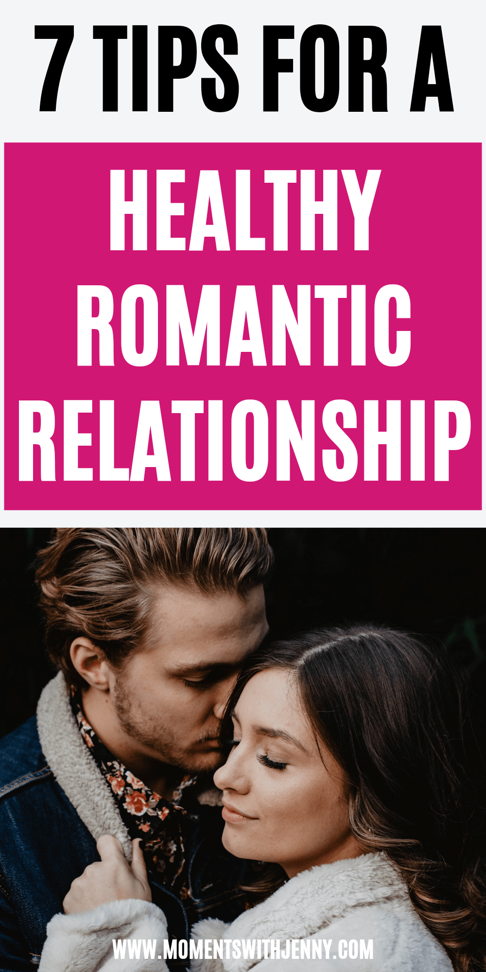 7 tips for building healthy romantic relationships